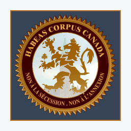 Habeas Corpus Canada - Non à la sécession - Non à l'annexion